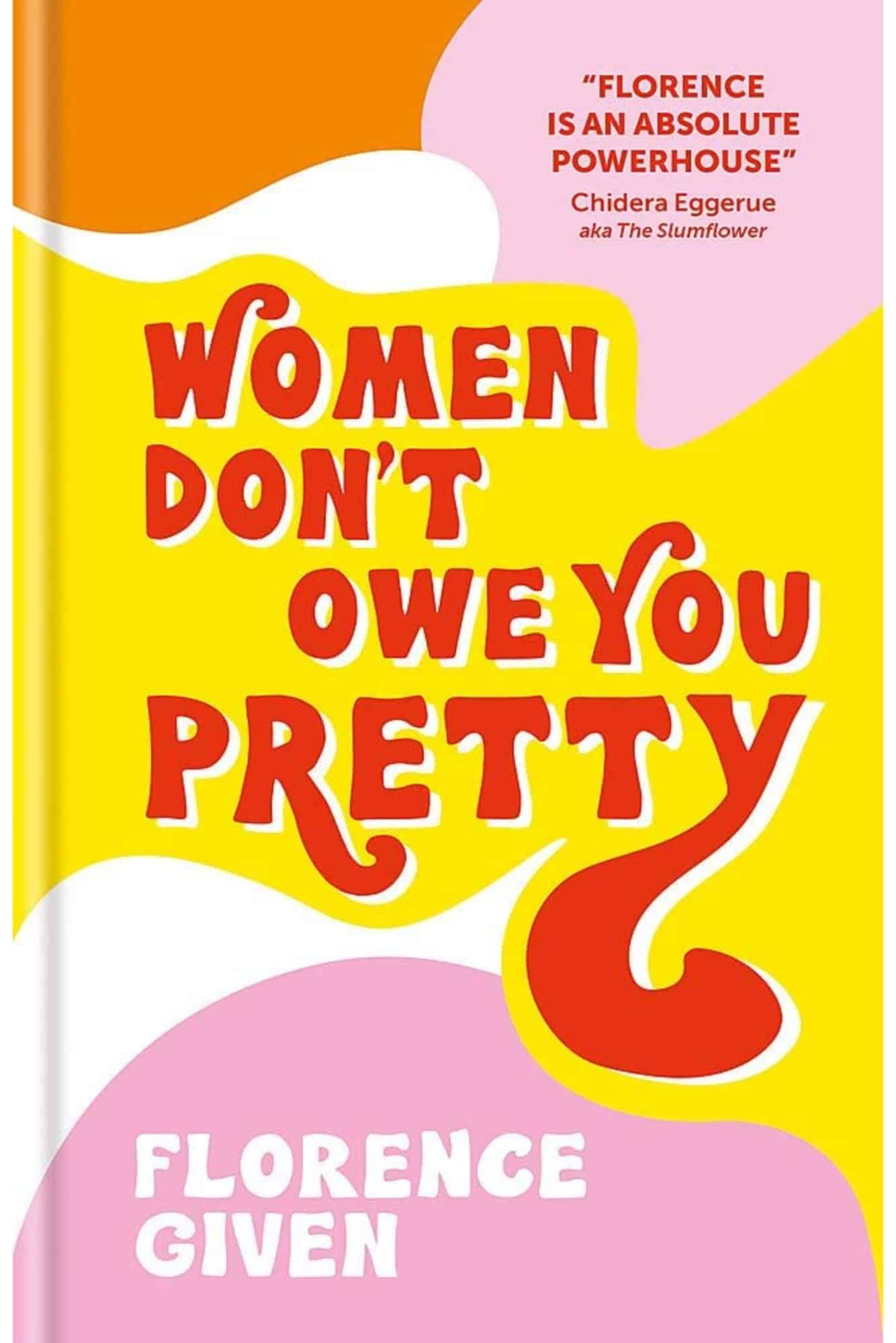 Florence Given book Women Don't Owe You Pretty